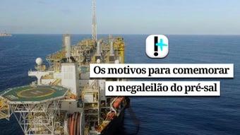 IMAGEM: Vídeo: os motivos para comemorar o megaleilão do pré-sal