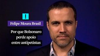 IMAGEM: Vídeo: Por que Bolsonaro perde apoio entre antipetistas