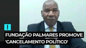 IMAGEM: Vídeo: Fundação Palmares promove 'cancelamento político', diz professor