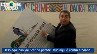 IMAGEM: Conselho de Ética aprova processo contra Coronel Tadeu por quebrar placa sobre racismo