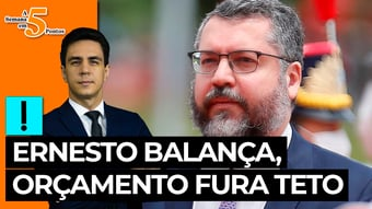 IMAGEM: A Semana em 5 Pontos: Ernesto balança, orçamento fura teto