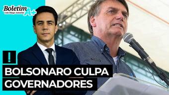 IMAGEM: Boletim A+: Bolsonaro culpa governadores