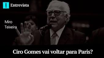 IMAGEM: Ciro Gomes vai voltar para Paris? – Papo Antagonista com Miro Teixeira
