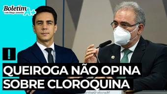 IMAGEM: Boletim A+: Queiroga não opina sobre cloroquina