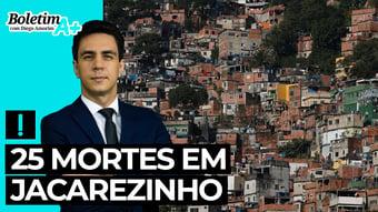 IMAGEM: Boletim A+: 25 mortes em Jacarezinho