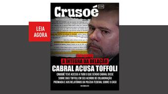"""IMAGEM: Crusoé, exclusivo: """"Toffoli delatado"""""""