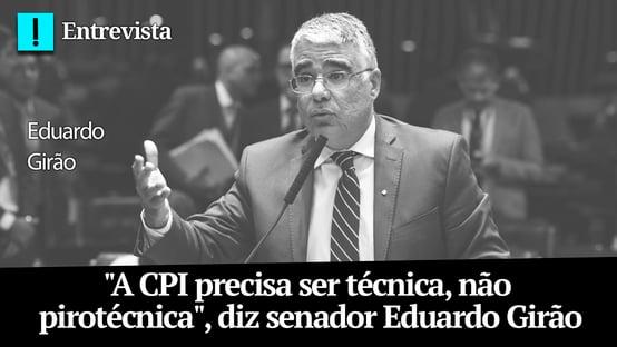 """""""A CPI precisa ser técnica, não pirotécnica"""", diz senador Eduardo Girão"""