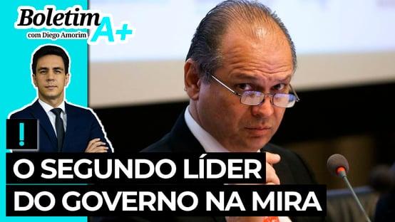 Boletim A+: o segundo líder do governo na mira
