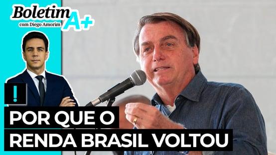 Boletim A+: por que o Renda Brasil voltou