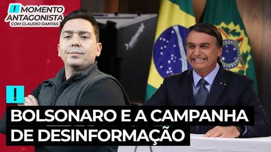 MOMENTO ANTAGONISTA: Bolsonaro e a campanha de desinformação