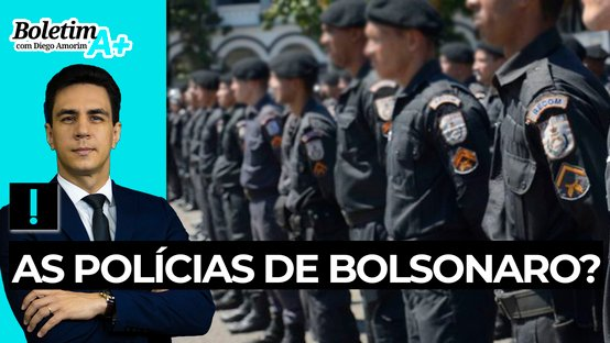 Boletim A+: as polícias de Bolsonaro?