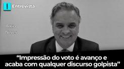 """Entrevista: """"Impressão do voto é avanço e retira qualquer discurso golpista"""", diz Aécio"""