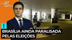 A Semana em 5 Pontos: Brasília ainda paralisada pelas eleições