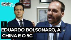 Boletim A+: Eduardo Bolsonaro, a China e o 5G