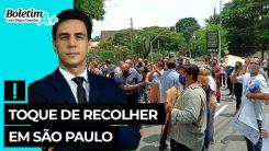 Boletim A+: toque de recolher em São Paulo