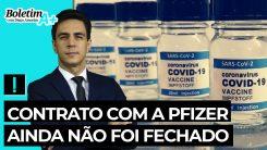 Boletim A+: Contrato com a Pfizer ainda não foi fechado