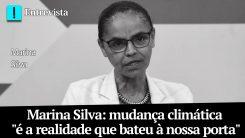 Marina Silva: mudança climática