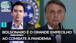 Bolsonaro é o grande empecilho ao combate à pandemia