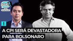 A CPI será devastadora para Bolsonaro