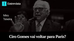 Ciro Gomes vai voltar para Paris? - Papo Antagonista com Miro Teixeira