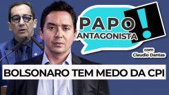 AO VIVO: BOLSONARO TEM MEDO DA CPI - Papo Antagonista com Claudio Dantas, Kajuru e Crusoé