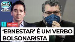 AO VIVO: 'ERNESTAR' É UM VERBO BOLSONARISTA - Papo Antagonista com Claudio Dantas