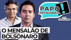 O MENSALÃO DE BOLSONARO - Papo Antagonista com Claudio Dantas e Diogo Mainardi