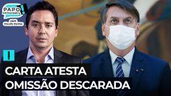 Carta atesta omissão descarada não só de Bolsonaro