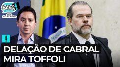 Delação de Cabral mira Toffoli