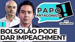 AO VIVO: BOLSOLÃO PODE DAR IMPEACHMENT - Papo Antagonista com Claudio Dantas e Mario Sabino