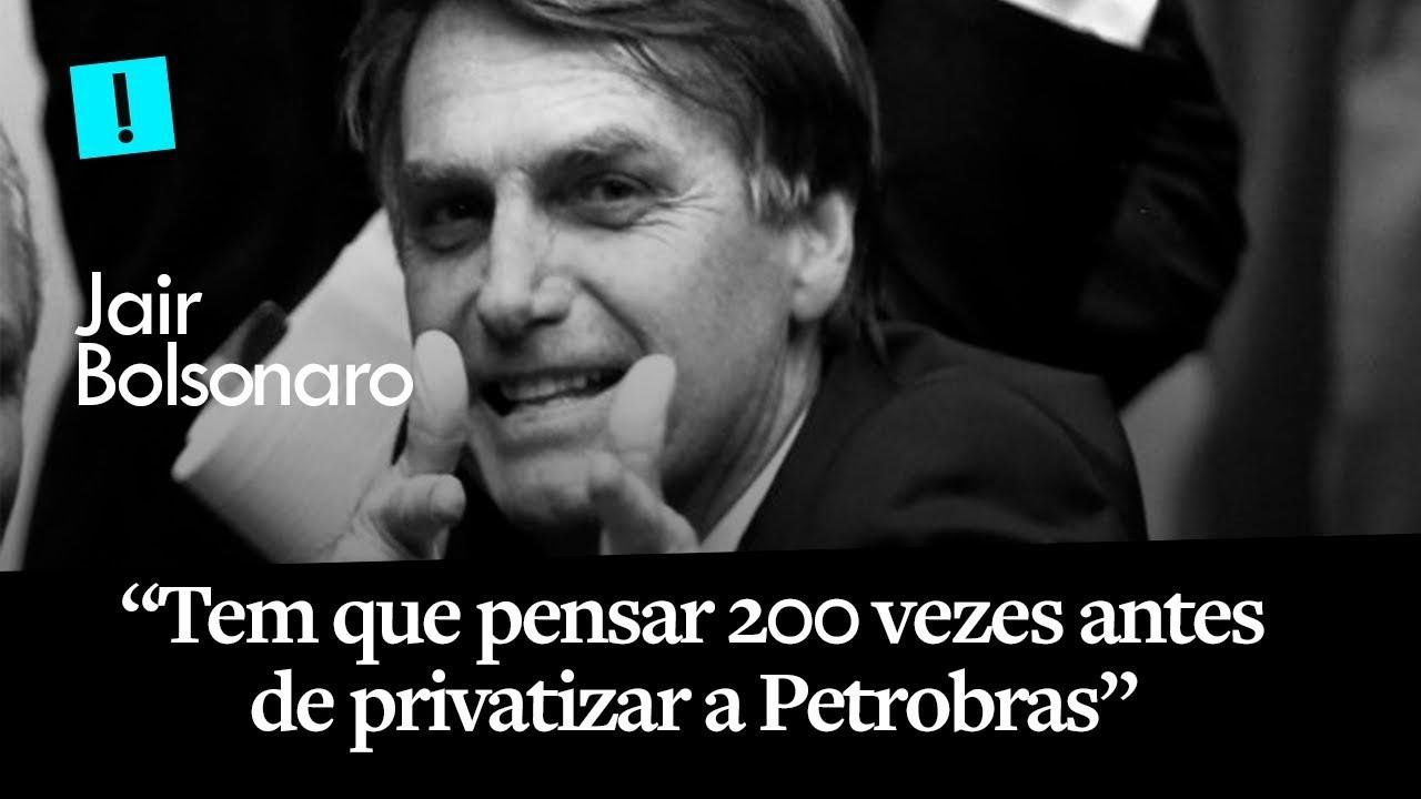 """BOLSONARO: """"TEM QUE PENSAR 200 VEZES ANTES DE PRIVATIZAR A PETROBRAS"""""""