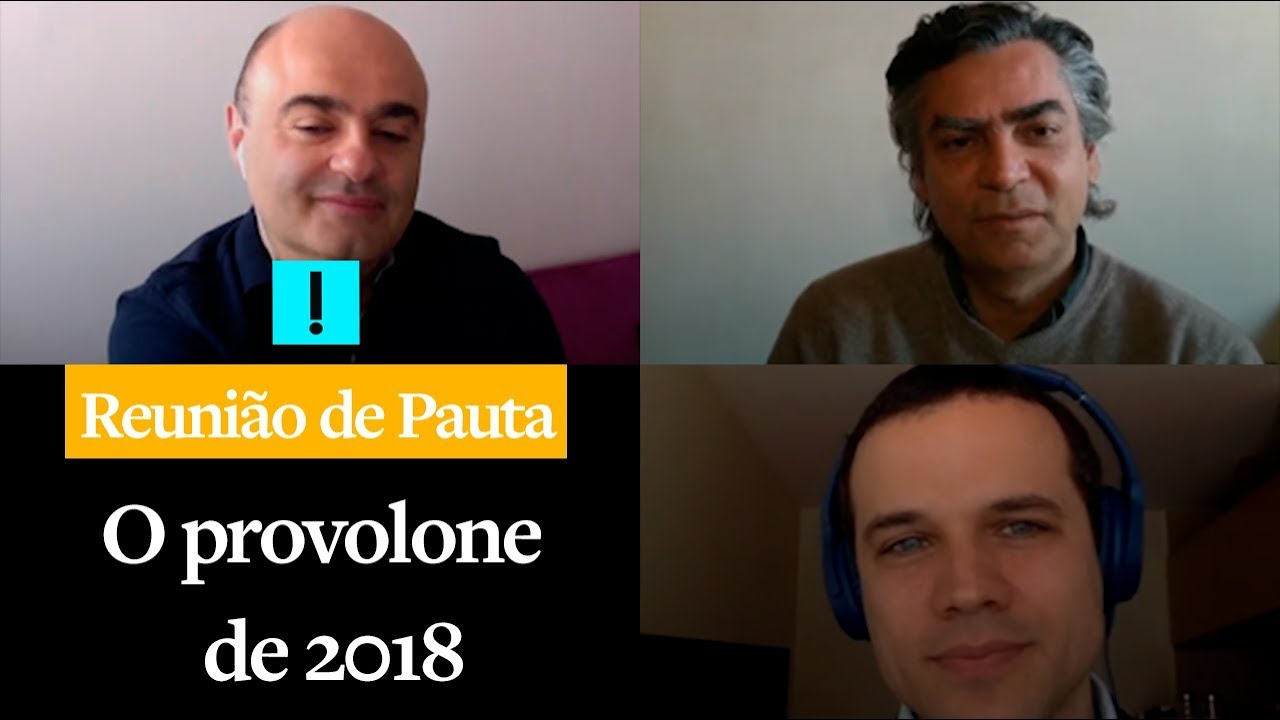 Reunião de Pauta: O provolone de 2018