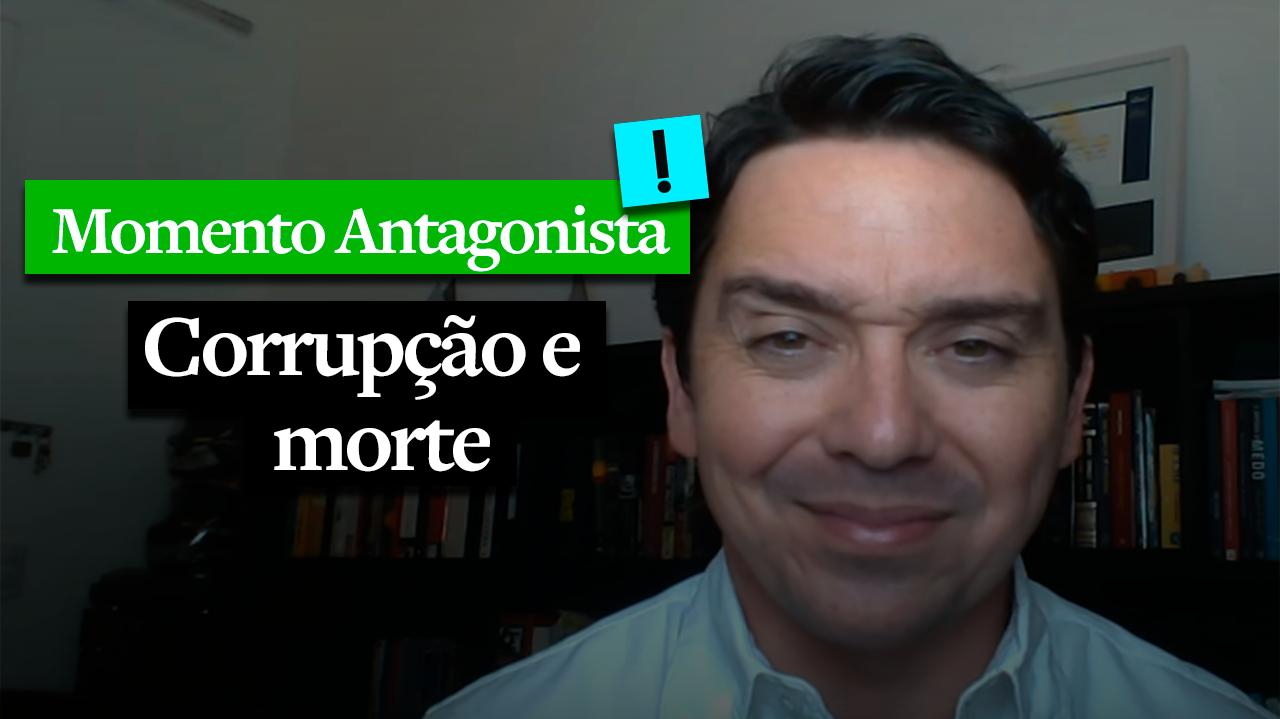 MOMENTO ANTAGONISTA: CORRUPÇÃO E MORTE