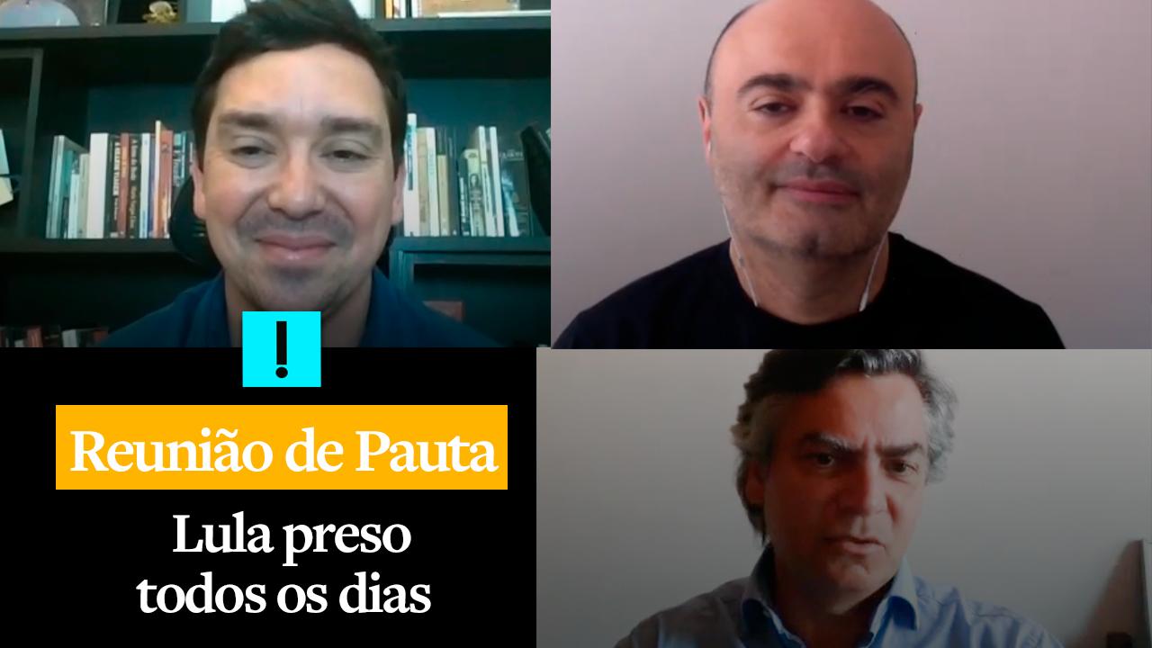 Reunião de Pauta: Lula preso todos os dias