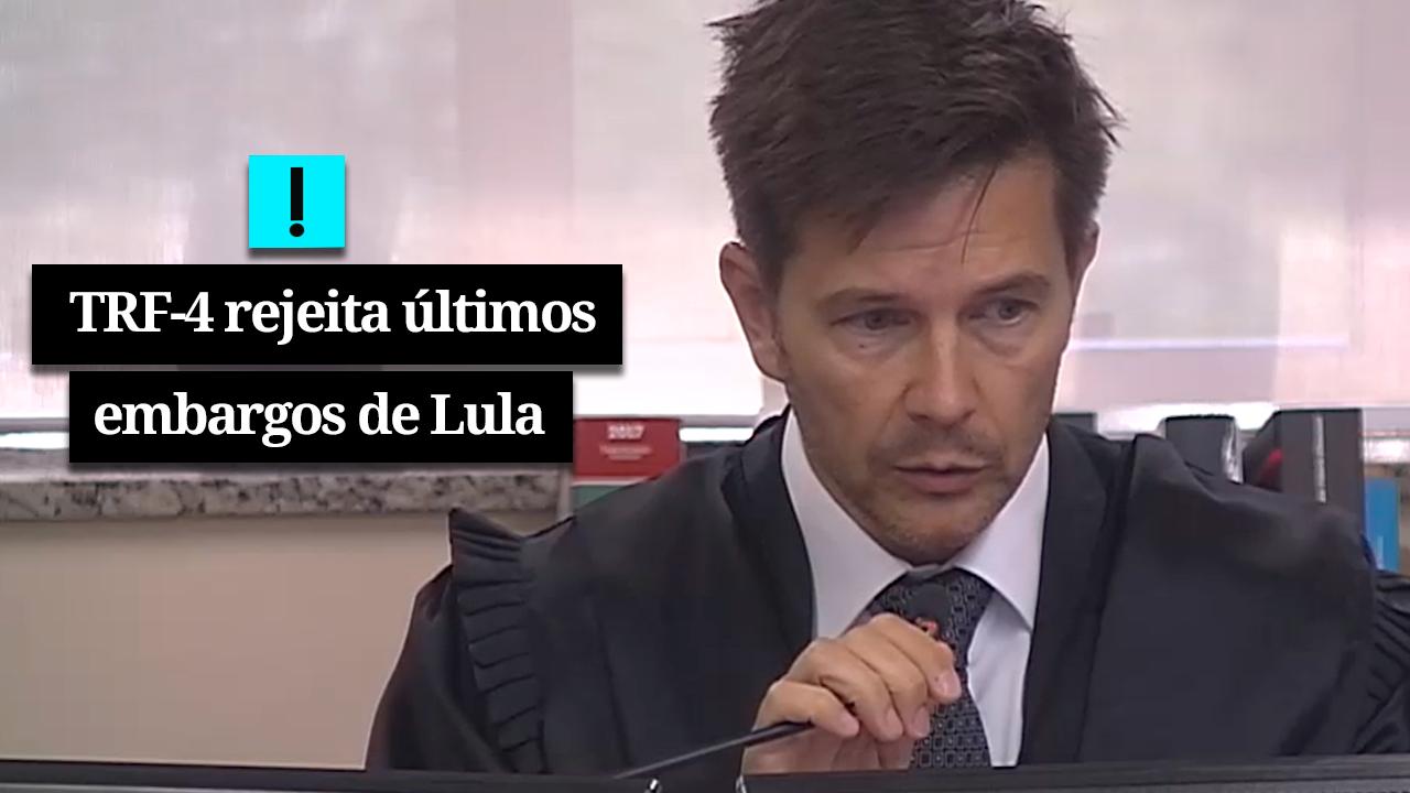 URGENTE: TRF-4 REJEITA ÚLTIMOS EMBARGOS DE LULA