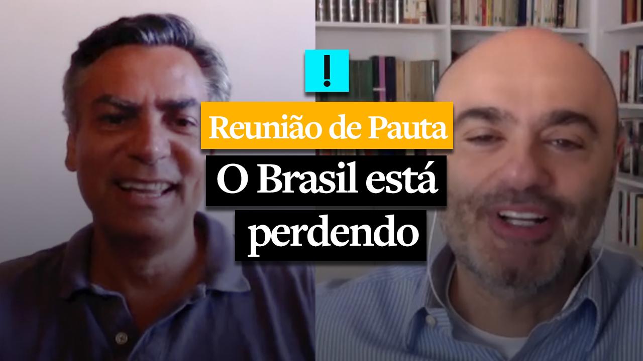 REUNIÃO DE PAUTA: O Brasil está perdendo