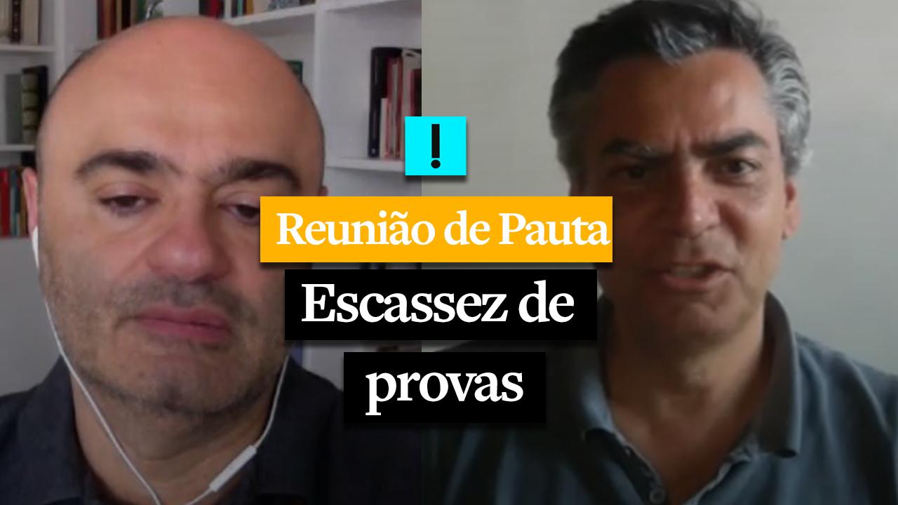 REUNIÃO DE PAUTA: Escassez de provas
