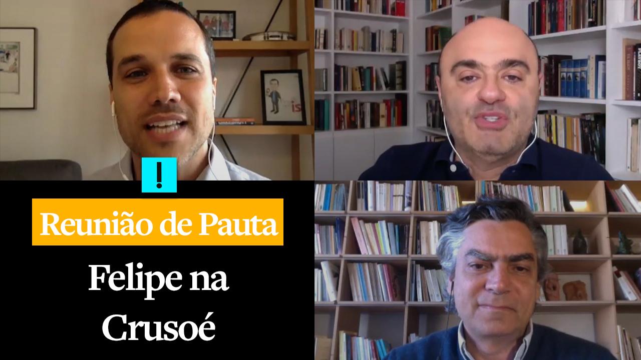 REUNIÃO DE PAUTA: Felipe na Crusoé
