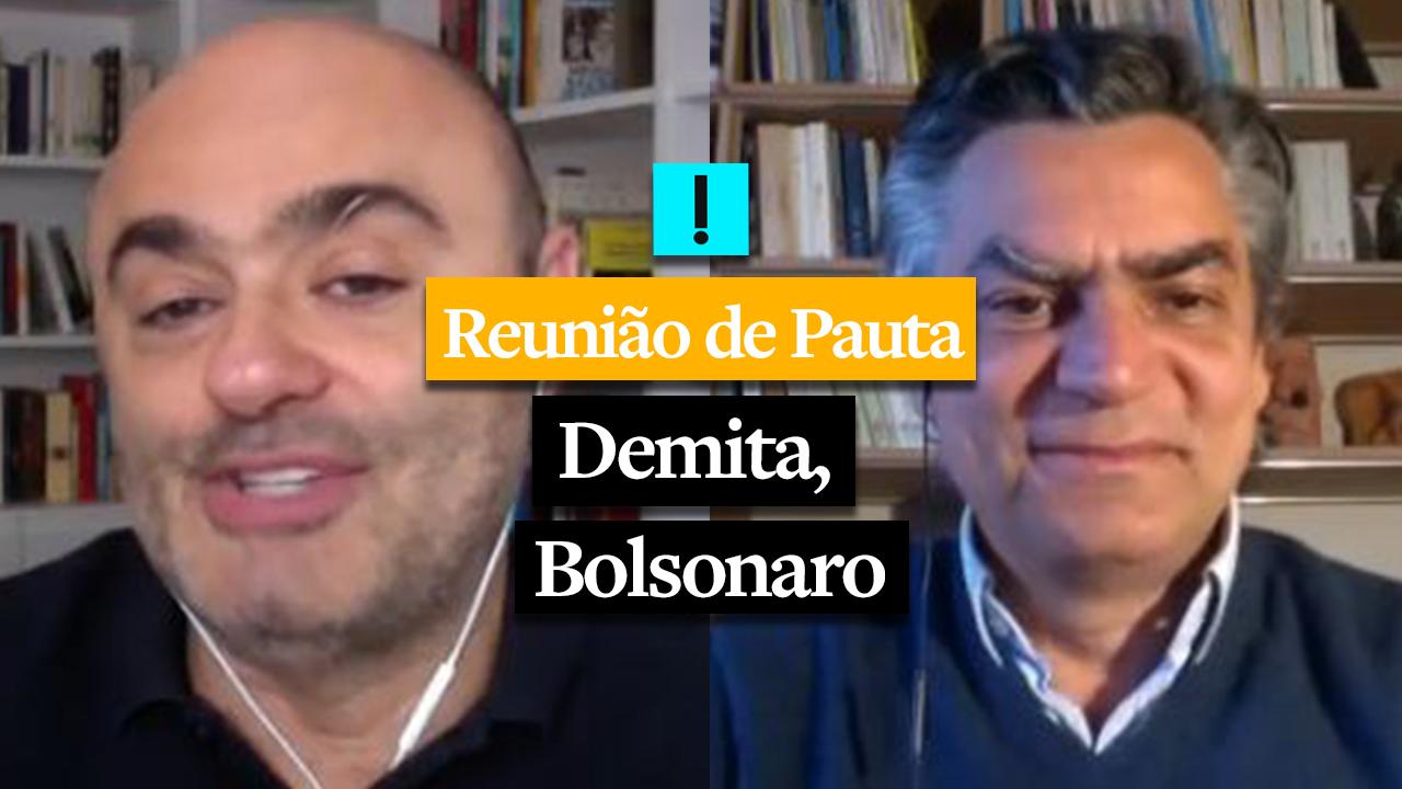 REUNIÃO DE PAUTA: Demita, Bolsonaro