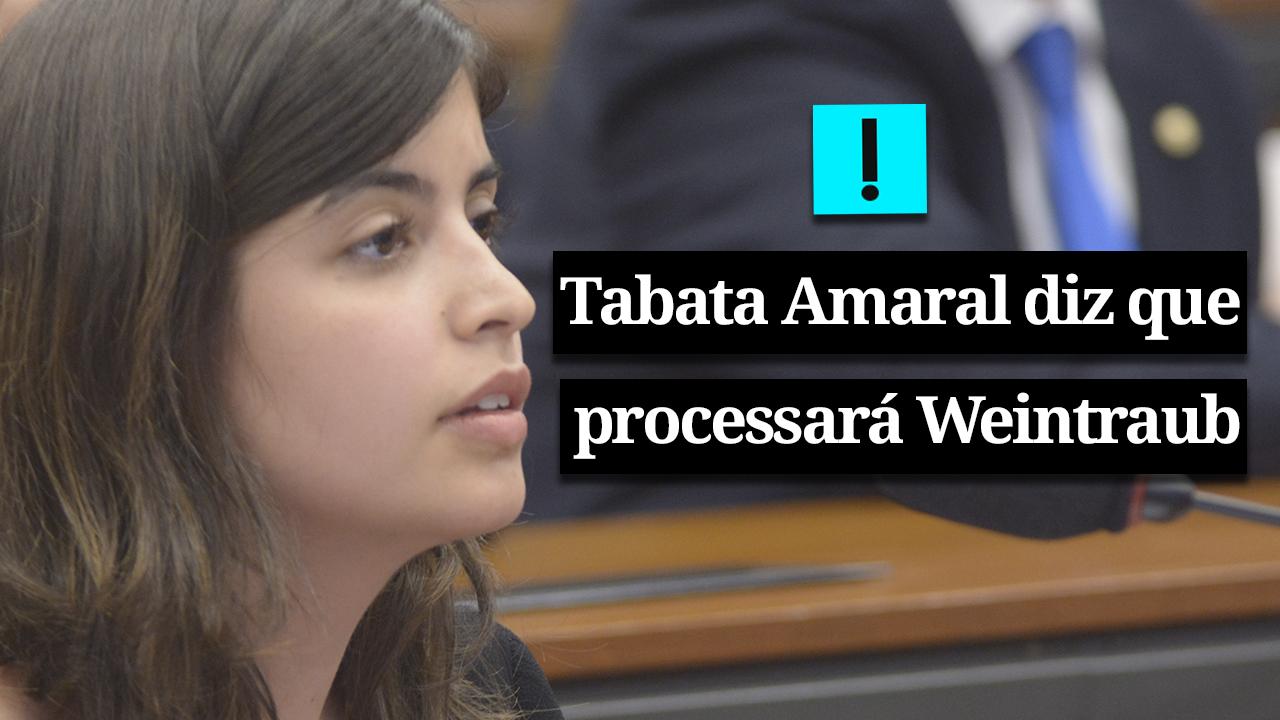 Tabata diz que vai processar ministro