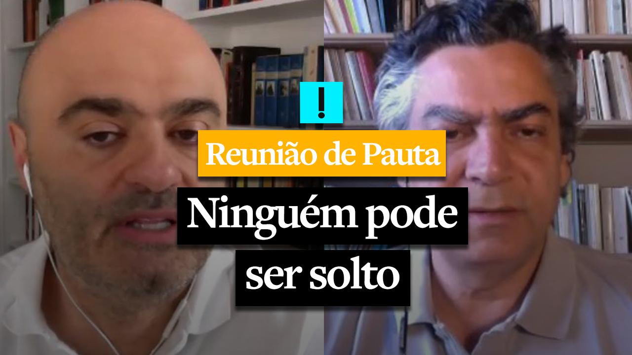 REUNIÃO DE PAUTA: Ninguém pode ser solto
