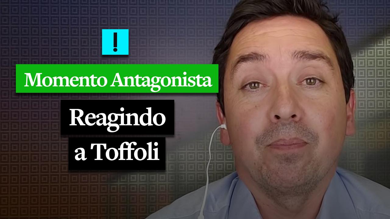 MOMENTO ANTAGONISTA: REAGINDO A TOFFOLI