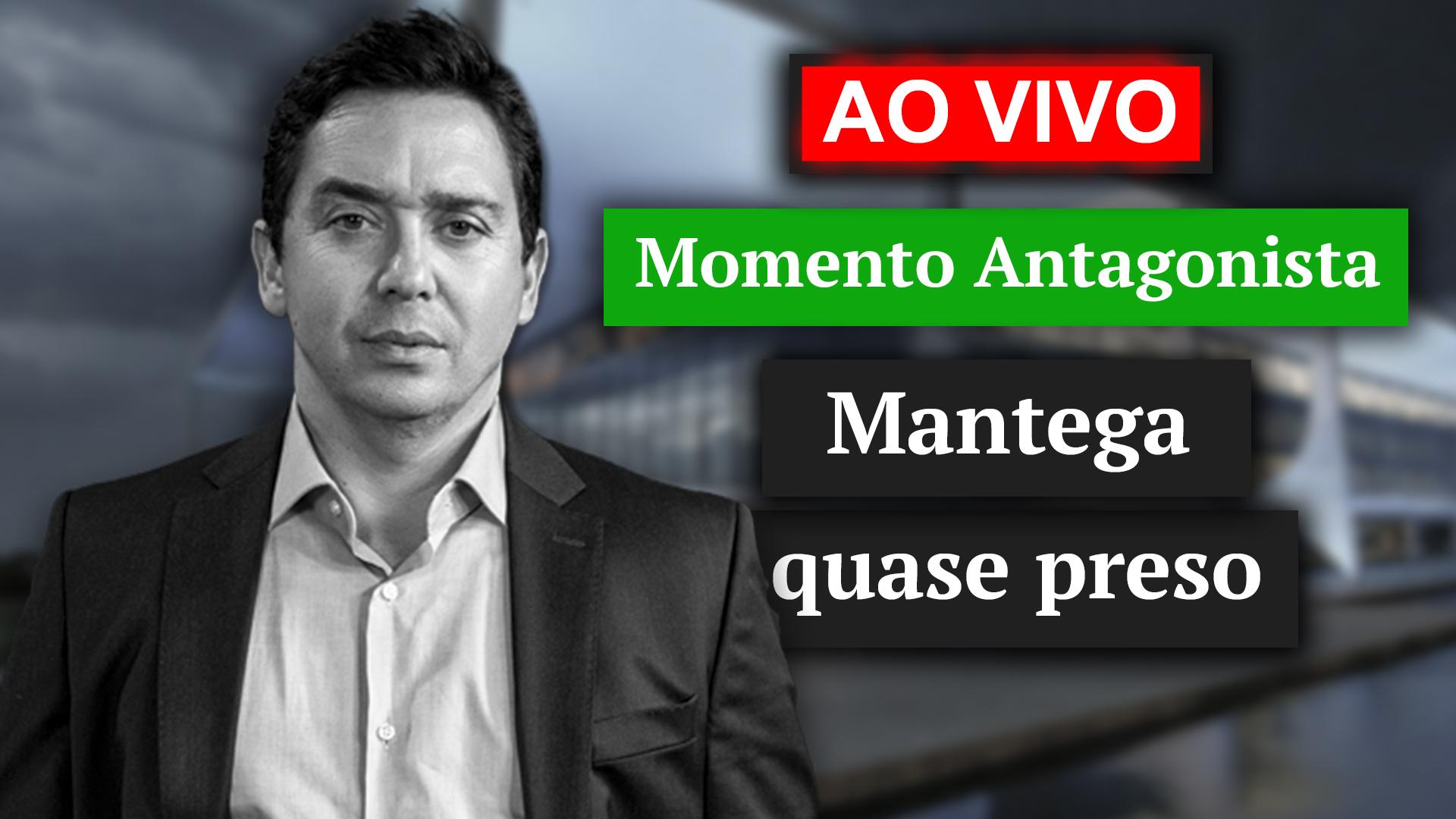 AO VIVO – Momento Antagonista: Mantega quase preso