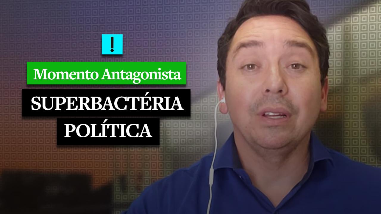 MOMENTO ANTAGONISTA: SUPERBACTÉRIA POLÍTICA