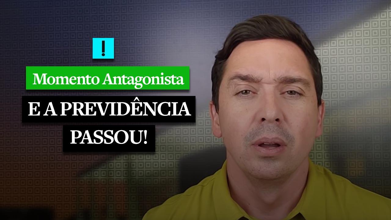 MOMENTO ANTAGONISTA: E A PREVIDÊNCIA PASSOU!