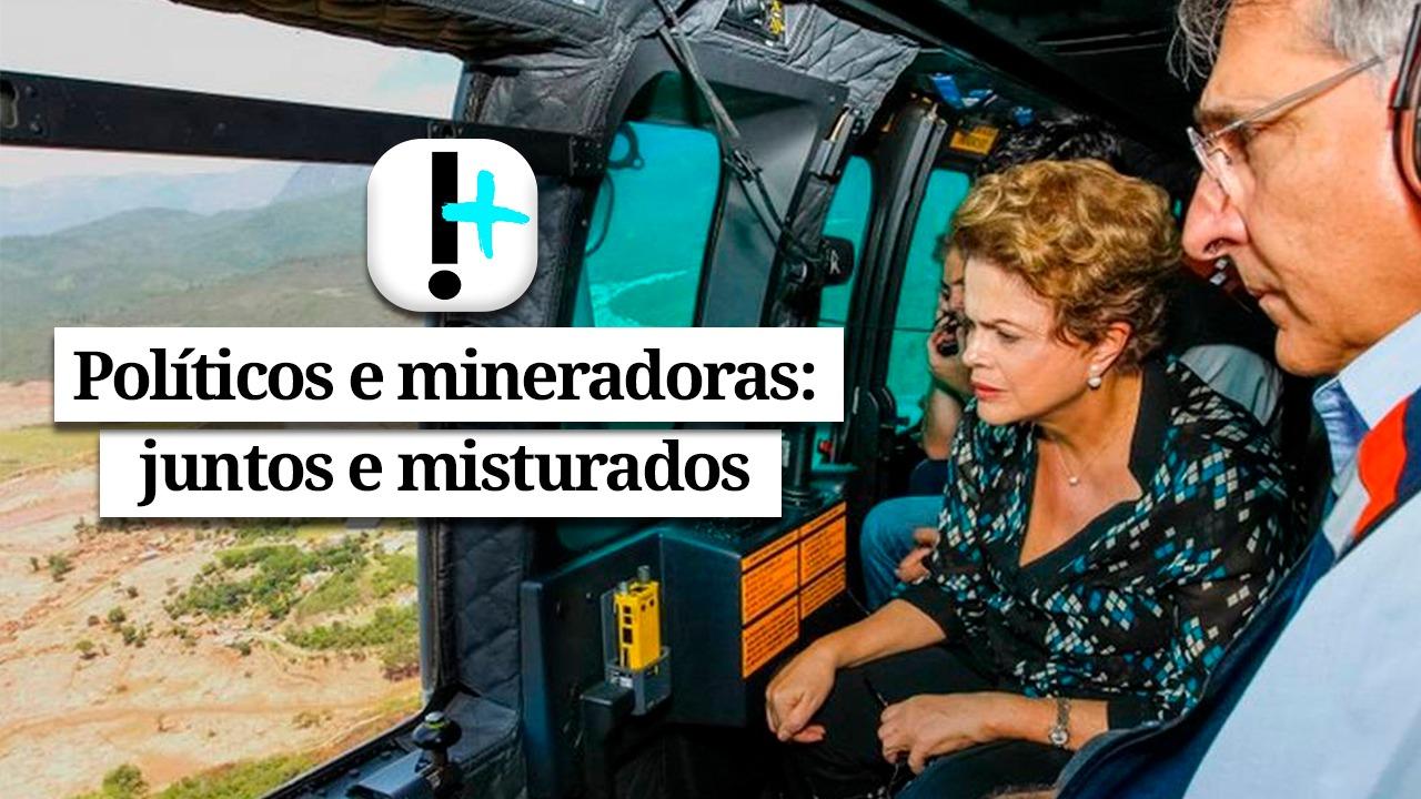 Vídeo – Políticos e mineradoras: juntos e misturados