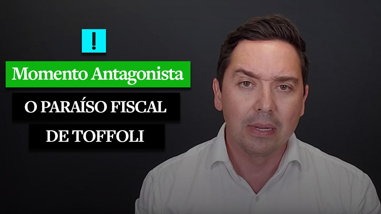 Momento Antagonista: o paraíso fiscal de Toffoli