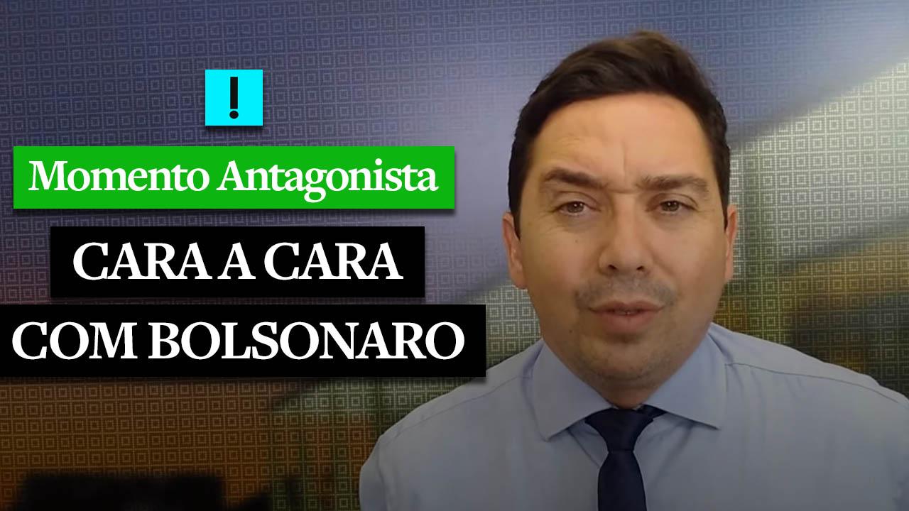 Momento Antagonista: cara a cara com Bolsonaro