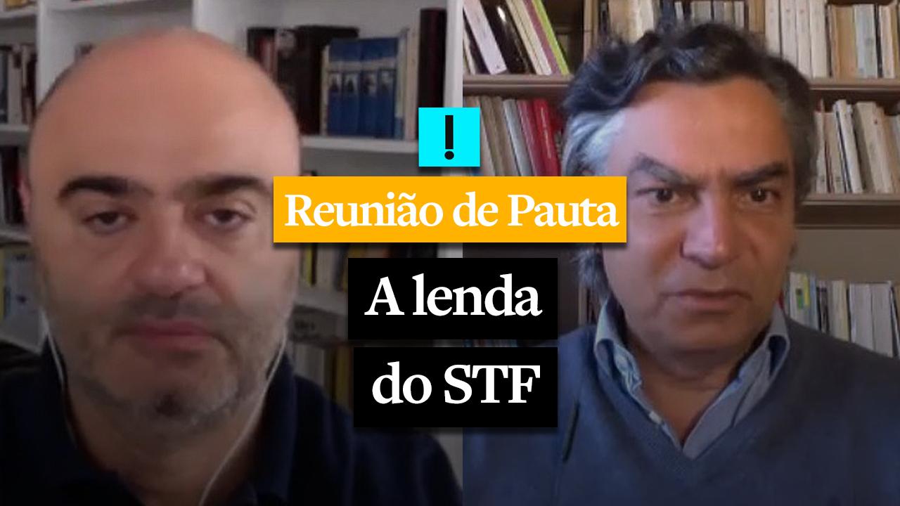 REUNIÃO DE PAUTA: a lenda do STF