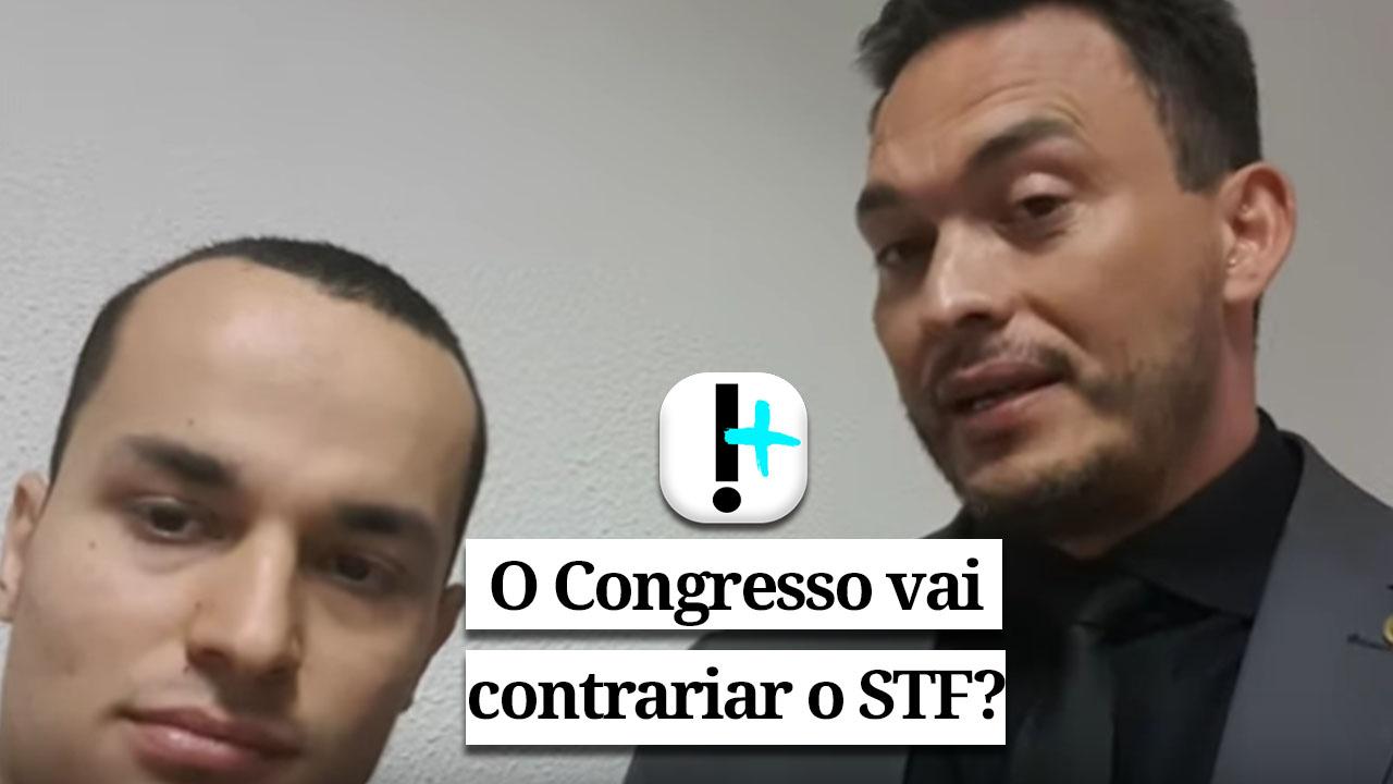 Vídeo: O Congresso vai contrariar o STF?